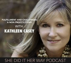 She Did It Her Way Podcast Kathleen Casey - FW: Chicago women magazine