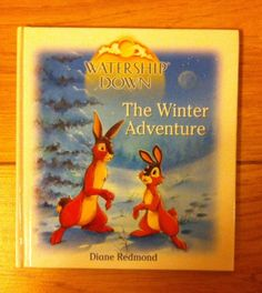 THE Winter Adventure Watership Down BY D Redmond Christmas Story Hardback 0099411059 | eBay