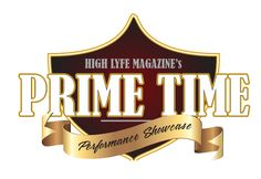 Get Connected With High Lyfe Magazine's PRIME TIME Performance Showcase get on the List HighLyfeMagazinePR@gmail.com @highlyfemag