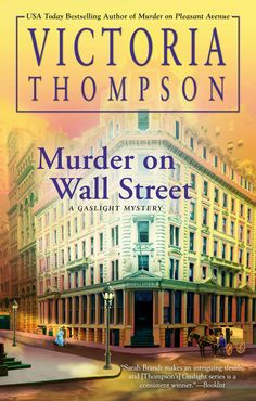 Genre Reviews: Murder on Wall Street by Victoria Thompson How Are Things, New Fathers, In Cold Blood, Time Running Out, Mystery Series, Mystery Books, Cozy Mysteries, Usa Today, Wall Street