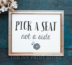 WEDDING CEREMONY Sign Pick a Seat Not a Side- Flower Design - Sweet Whimsical Decor - pinned by pin4etsy.com