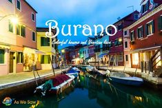 Burano island in Venice, Italy. is the home of Venetian lace and a lot of brightly-hued buildings - so it is the perfect place to take your camera.