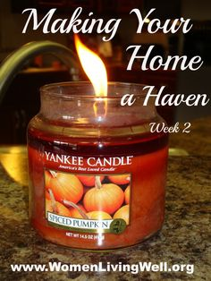 Making Your Home a Haven-Week 2 begins! Turn on soft music & keep your candles going!