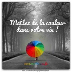 Mettez de la couleur dans votre vie !