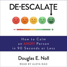 Listen to De-Escalate: How to Calm an Angry Person in 90 Seconds or Less audiobook by Douglas E. Noll Atria Books/Beyond Words Angry Person, Prison Inmates, Best Audiobooks, Self Described, Beyond Words, Hurt Feelings, Calm Down, Communication Skills, Healthy Relationships
