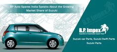 BP Auto Spares India Speaks About the Growing Market Share of Suzuki | For the past three decades, Suzuki has been the market leader in the auto segment. BP Auto Spares India discusses about the ever-increasing market share of this auto brand.  https://goo.gl/htII5C