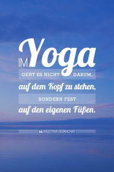 "Yoga-Zitate: ""Yoga ist zu 99% Praxis...""-amicella"