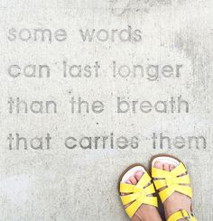 Some Words Can Last Longer Than the Breath That Carries Them quote