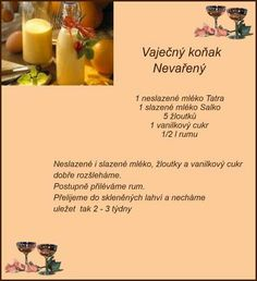 Vajecny konak nevareny Cocktail Drinks, Cocktail Recipes, Cocktails, Christmas Candy, Christmas Baking, Czech Recipes, Sweet Desserts, Baking Recipes, Beverages