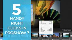 5 Handy Right Clicks in ProShow 7 | The ProShow Blog