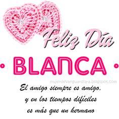 Imagen feliz dia amiga con frase de amistad con nombre BLANCA