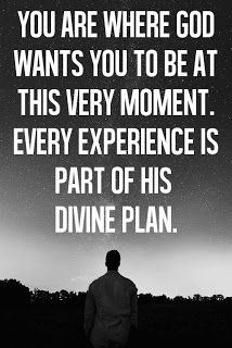 You Are where God wants you to be at this very moment