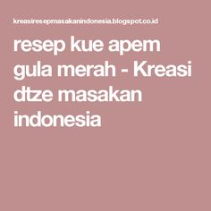 resep kue apem gula merah - Kreasi dtze masakan indonesia