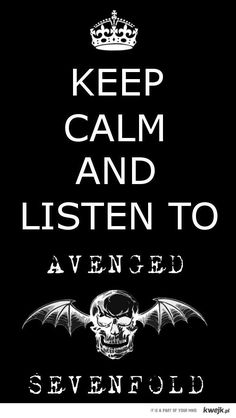 Nothing calms me down quite like Avenged Sevenfold.