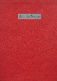 Arte dell'Oceania 1966 testo Alberto Cesare Ambesi ELITE Le arti e gli stili in ogni tempo e paese Fratelli Fabbri Editori