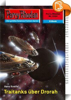 Perry Rhodan 2324: Traitanks über Drorah (Heftroman)    :  Ultimatum für Akon - drei Tage für Ma'tam Forman Auf der Erde und den Planeten der Milchstraße schreibt man das Jahr 1344 Neuer Galaktischer Zeitrechnung - dies entspricht dem Jahr 4931 alter Zeitrechnung. 13 Jahre sind vergangen, seit eine Veränderung der kosmischen Konstanten die Galaxis erschütterte. In dieser Zeit erreicht die Terminale Kolonne TRAITOR die Milchstraße. Diese gigantische Raumflotte gehört zu den Chaosmächten...