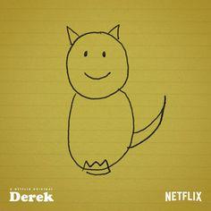 Derek: «I only draws one thing.»
