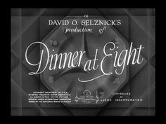 Movie title from the film 'Dinner at eight' directed by George Cukor, starring John Barrymore, Jean Harlow and Wallace Beery. Best Titles, Movie Titles, I Movie, Movie Cars, Ginger Rogers, Carole Lombard, Bette Davis, Old Hollywood Style, Classic Hollywood