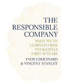 The Responsible Company: What We've Learned from Patagoni... https://www.amazon.es/dp/0980122783/ref=cm_sw_r_pi_dp_U_x_FETaBb0GMVVBX