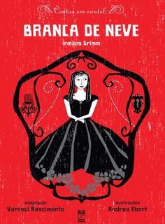 """Ilustração de Andrea Ebert para capa do livro Contos de cordel """"Branca de Neve"""" - Irmãos Grimm. Adaptação Vanessa Nascimento - Panda Books."""