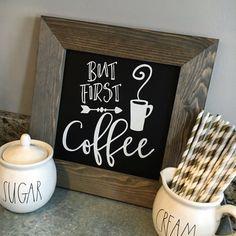 But first coffee sign Coffee sign But first von CoastalCraftyMama