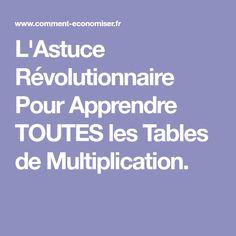 L'Astuce Révolutionnaire Pour Apprendre TOUTES les Tables de Multiplication.