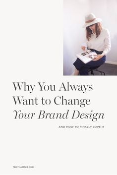 The Reason You are Always wanting to change your Brand Design. Why You are Always Wanting to Change Your Brand. Stop re-branding. Fall in love with your visual brand design. How to have a brand identity that you love and will stick to. Consistent branding #branddesign