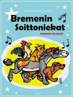 Bremenin soittoniekat_kansi uusi Grimm, Fairy Tales, Kindergarten, Comic Books, Comics, Cover, Kissa, Teacher Stuff, Gardening