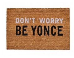 don't worry be yonce mat - Google Search