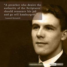 """""""A preacher who denies the authority of the Scriptures should renounce his job and go sell hamburgers."""" - Leonard Ravenhill #preacher #authority #scriptures"""