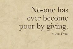 We grow richer through giving.