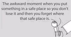 haveurattitude | when you put something in a safe place