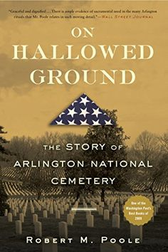 On Hallowed Ground: The Story of Arlington National Cemetery by Robert M. Poole http://smile.amazon.com/dp/B002WOD932/ref=cm_sw_r_pi_dp_z7QJvb1VB3K5R