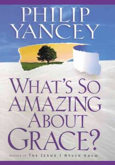 Image result for what's so amazing about grace philip y