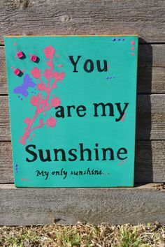 You are my sunshine sign/ wooden sign by TwinseyWhimsy on Etsy, $20.00