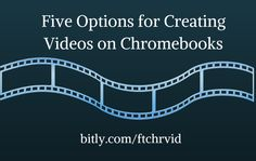Free Technology for Teachers: By Request - Five Options for Creating Videos on Chromebooks