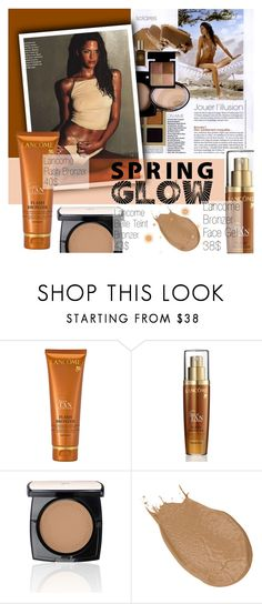 """Get Your Spring Glow On!"" by vanjazivadinovic ❤ liked on Polyvore featuring beauty, Lancôme, Beauty, glow, polyvoreeditorial, Poyvore and springglow"
