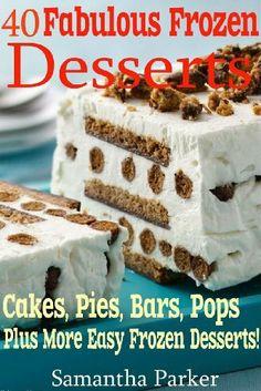 40 Fabulous Frozen Desserts -- Easy ice cream cakes, frozen pies, ice cream bars, sandwich cookies, pops and more! Frozen Pies, Frozen Desserts, Frozen Treats, No Bake Desserts, Easy Desserts, Dessert Recipes, Ice Cream Pies, Ice Cream Treats, Dessert Book