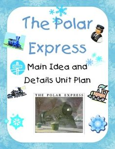 The Polar Express Main Idea Unit Plan (ccss)