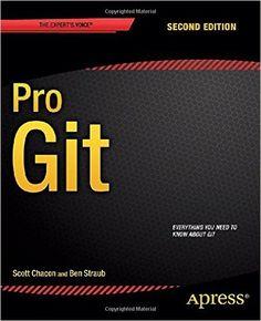 Amazon.com: Pro Git (9781484200773): Scott Chacon, Ben Straub: Books
