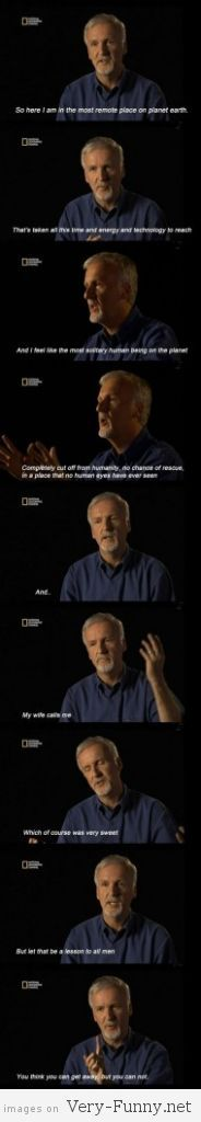 Funny pictures about James Cameron Is Hilarious. Oh, and cool pics about James Cameron Is Hilarious. Also, James Cameron Is Hilarious photos. Funny Pictures With Captions, Pictures Of The Week, Funny Images, Best Funny Pictures, Funny Pics, Funny Stuff, Funny Things, Funny Shit, Awesome Stuff