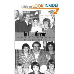 In the Mirror, A Memoir of Shattered Secrets --- http://www.amazon.com/In-Mirror-Memoir-Shattered-Secrets/dp/0983023859/?tag=mydietpost-20