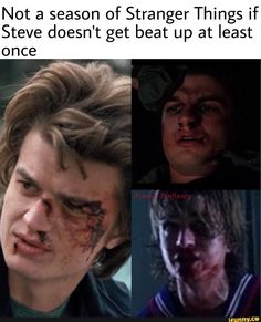 Not a season of Stranger Things if Steve doesn't get beat up at least once - iFunny :) Stranger Things Quote, Stranger Things Have Happened, Stranger Things Steve, Stranger Things Aesthetic, Stranger Things Season, Stranger Things Netflix, Steve Harrington Stranger Things, Saints Memes, St Just