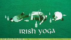 ready for irish yoga tomorrow? :)