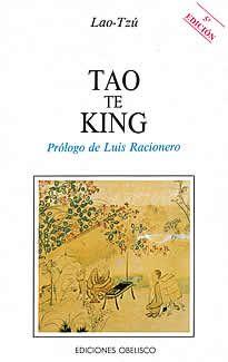 """Tao Te King de Lao-Tzú edit ado pro Obelisco.Considerado uno de los libros sagrados de la humanidad, no expone una religión o unafilosofía, sino una manera de vivir la vida en armonía con la naturaleza, con el Cielo y con laTierra. Libro de sabiduría y de conocimiento, el Tao te King nos revela """"un sentido de la vida más profundo, sabio y exacto que cualquier otro libro que hasta hoy se haya escrito"""""""