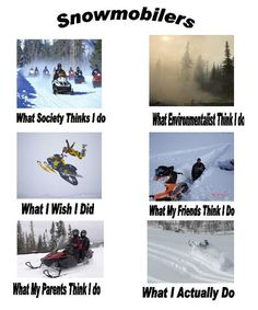 Snowmobile so true!!! This is trevor