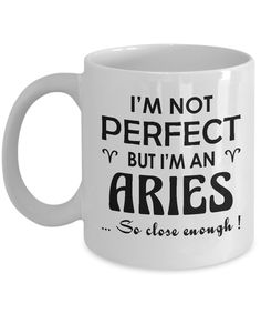 Aries Zodiac Mug-Not Perfect,but Aries -Funny Gift Cup