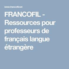 FRANCOFIL - Ressources pour professeurs de français langue étrangère