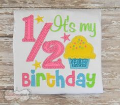 """It's My Half Birthday"" Handmade Embroidered Shirt or Bodysuit"