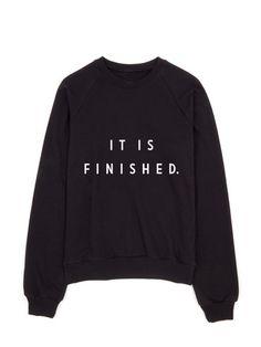 It Is Finished Sweatshirt